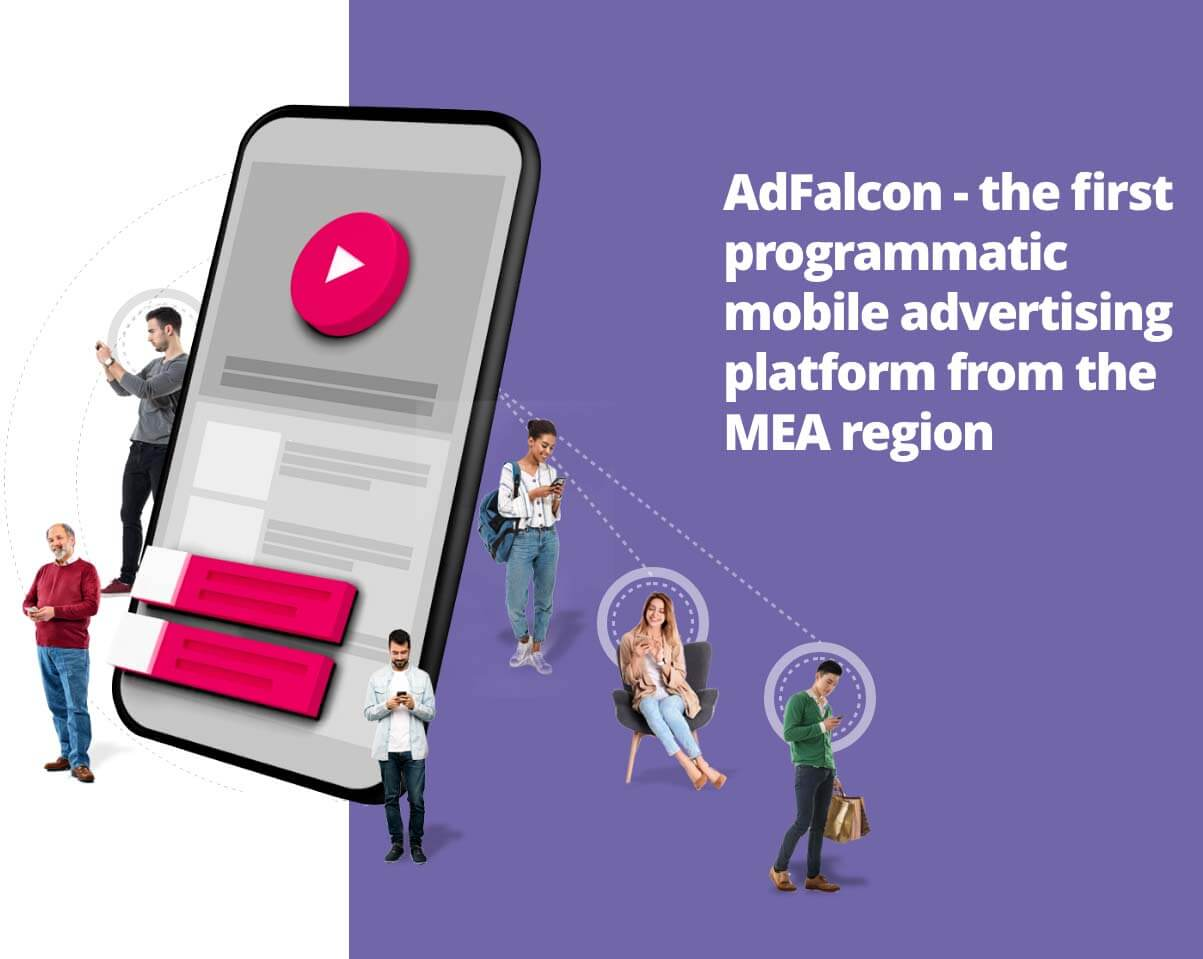 AdFalcon - the first  programmatic mobile advertising  platform from the  MENA region